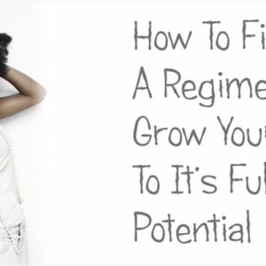 How To Find A Regimen To Grow Black Hair To Its Full Potential