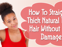 How To Straighten Thick Natural Black Hair Without Heat Damage