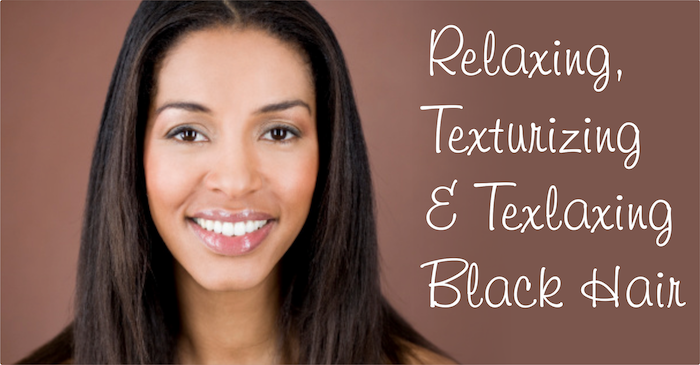 Relaxing Texturizing And Texlaxing Black Hair