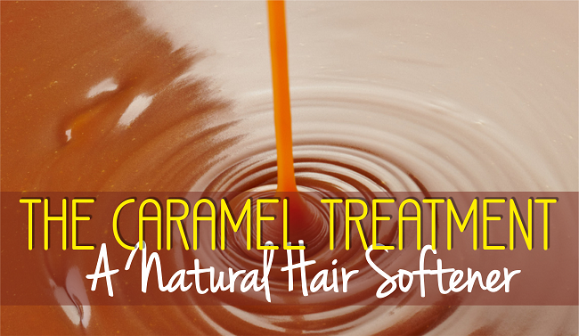 The Caramel Treatment - A Natural Hair Softener