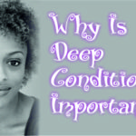 Why Is Deep Conditioning Important For Relaxed And Natural Black Hair?