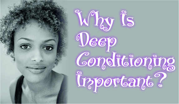 Why is deep conditioning important