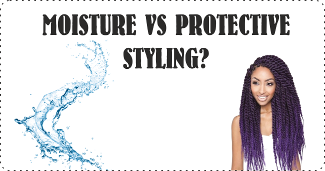 moisture vs protective styling