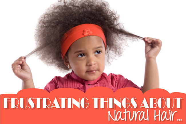 frustrating things about natural hair