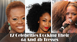 12 Celebrities Rocking Their 4a And 4b Tresses
