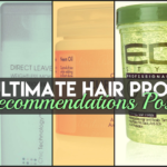 The Ultimate Hair Product Recommendations Post
