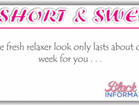 Short And Sweet – Fresh Relaxer Look