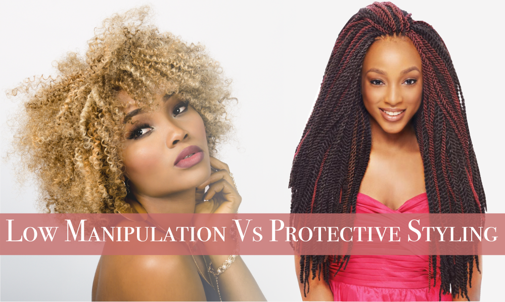 Low Manipulation Vs Protective Styles What Is The Difference