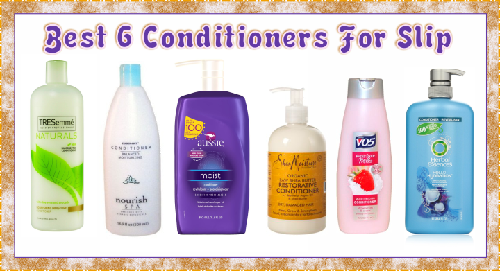 best 6 conditioners for slip