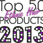 Top 50 Ethnic Hair Products Of 2013