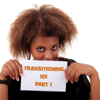 Transitioning 101 – A Complete Guide To Switching From Relaxer To Natural Hair Part 1