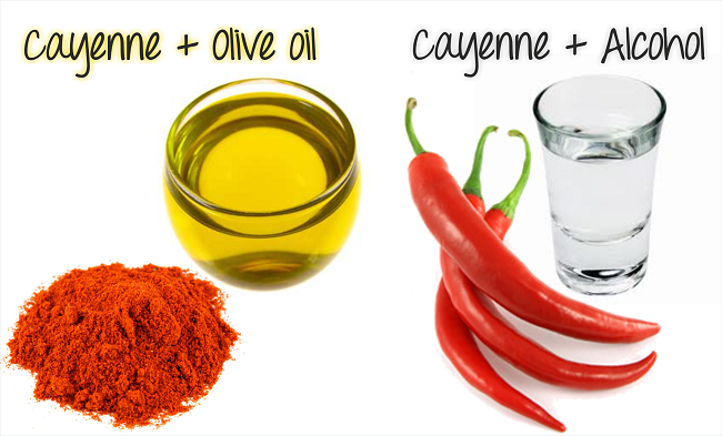 Cayenne and olive oil or cayenne and alcohol