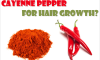 Cayenne pepper for hair growth