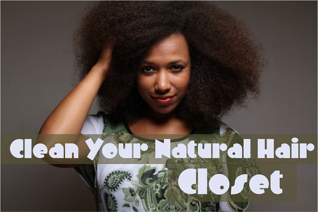 Clean your natural hair closet