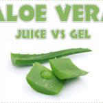 Aloe Vera Juice Vs Aloe Vera Gel