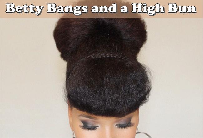 Betty Bangs And A High Bun Tutorial On Natural Hair