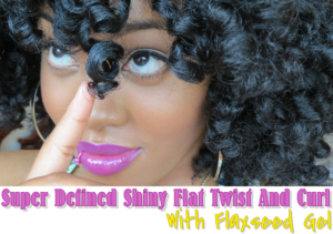 Super Defined Shiny Flat Twist And Curl Using Flaxseed Gel