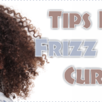 7 Tips For Frizz Free Curls That Every Curly Girl Should Know