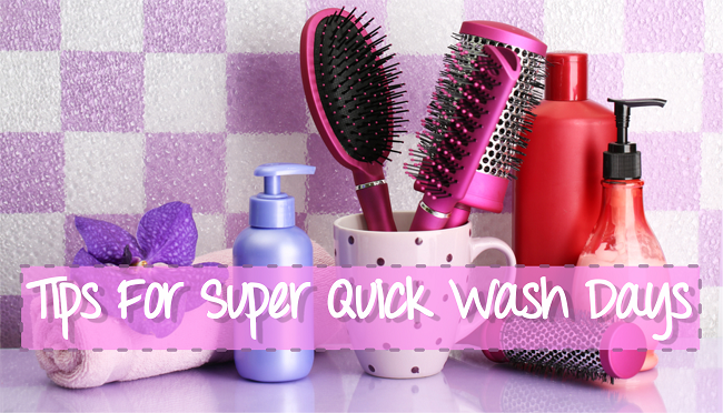 tips for super quick wash days