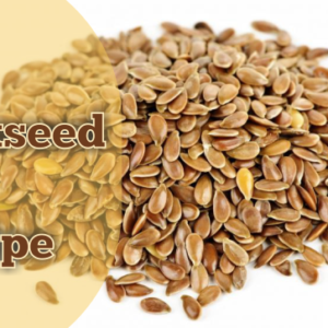 The Flaxseed Gel Recipe – Home Made And All Natural