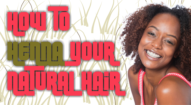 How to henna your natural hair