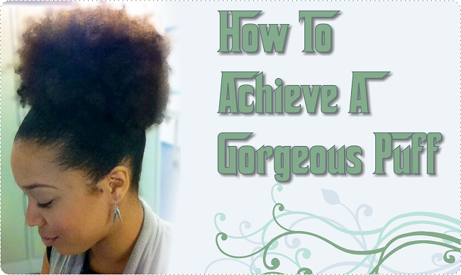 How to achieve a gorgeous puff
