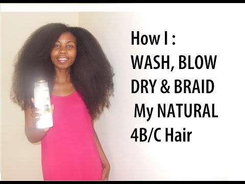 how i wash blow dry and braid my natural 4b 4c hair