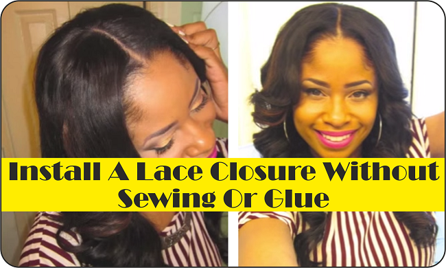 Install A Natural Lace Closure Without Sewing Or Glue