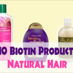 Big On Biotin? Try These Top 10 Biotin Products For Natural Hair