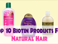 Top 10 Biotin Products For Natural Hair
