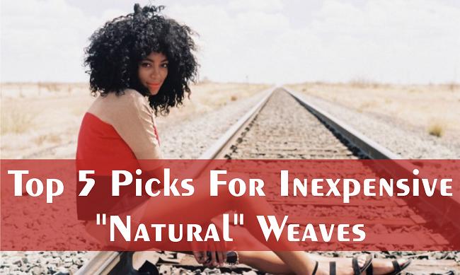 "Natural Looking Weaves ""natural"" Weaves"