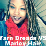 Marley Hair Vs Yarn Dreads When Doing Faux Locs