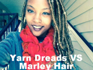 Marley Hair Vs Yarn Dreads When Doing Faux Locs