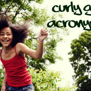 15 Acronyms That Every Natural Girl Should Know