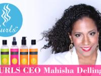 Interview With CURLS CEO Mahisha Dellinger