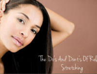 Stretching Relaxers: Do's And Don't