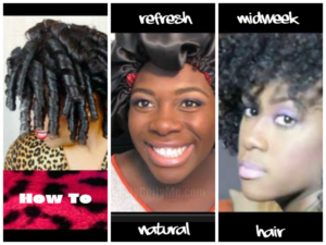 How To Refresh Mid-Week For 3 Natural Hair Styles