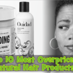 Top 10 Most Overpriced Natural Hair Products