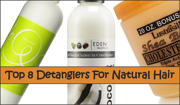 Top 8 Detanglers For Natural Hair
