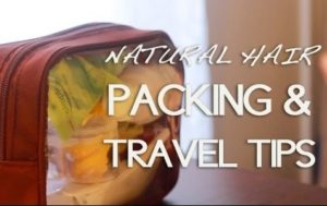 Some Quick Packing And Travel Tips For Natural Hair