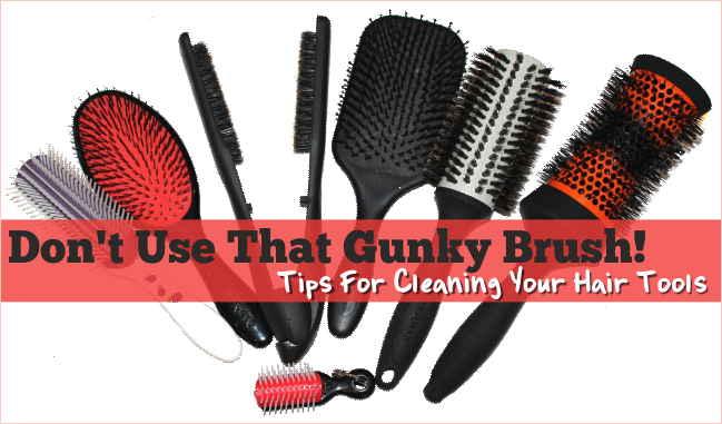 Don't Use That Gunky Brush! Tips For Cleaning Your Hair Tools