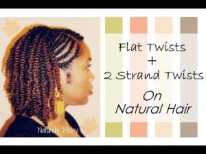 2 Strand Twists With Flat Twists On Natural Hair