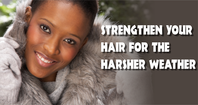 Strengthen your hair for the harsher weather