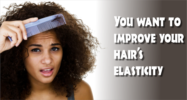 You want to improve your hair's elasticity