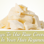 10 Ways to Use Raw Cocoa Butter in Your Hair Regimen