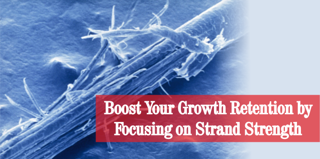 Boost Your Growth Retention by Focusing on Strand Strength