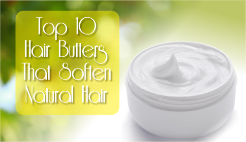 The Top 10 Hair Butters That Soften Natural Hair