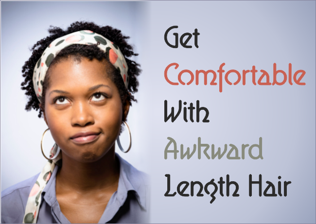 Get Comfortable With Awkward Length Hair