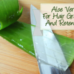 Use The Aloe Vera Plant For Hair Growth And Retention