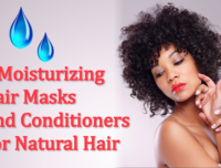 5 Moisturizing Hair Masks And Conditioners for Natural Hair